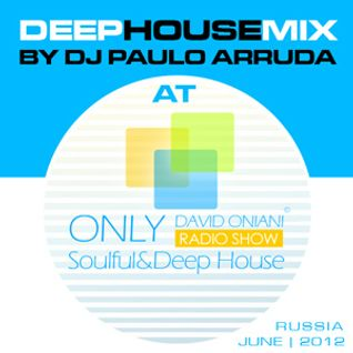 Deep House Mix Session at David Oniani Radio Show - Russia (June 2012)