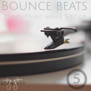BOUNCE BEATS, VOLUME 5, WMC & MIAMI MUSIC WEEK EDITION