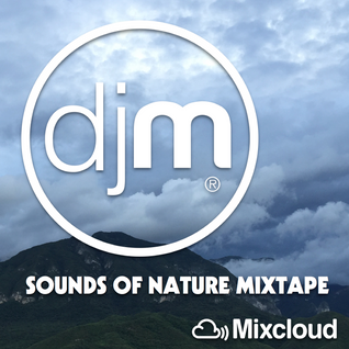 Sounds Of Nature Mixtape