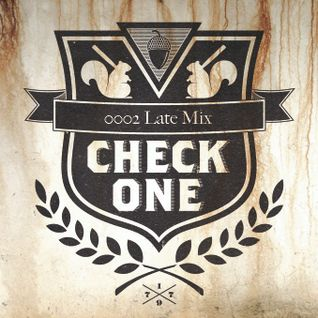 Check One - 0002 Late Mix