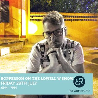 Bopperson on the Lowell W Show 29th July 2016
