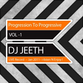 Progression to Progressive Vol. 1 DJ Jeeth Live