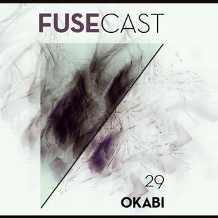 Fusecast #29 - OKABI