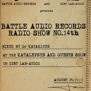 Dirt Lab-Audio & Battle Audio Records Present KATAKLYSM Radio Show the 14th