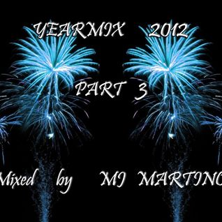 Yearmix 2012 Mixed by MJ MARTINO PART 3