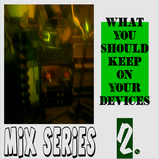 What You Should Keep On Your Devices - Mix Series - No.2