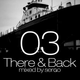 There & Back 03 Mix by Sergo (Insomnia Edition)