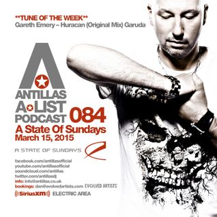Antillas A-LIST Podcast 084 (March 15, 2015 A State Of Sundays - Sirius XM)