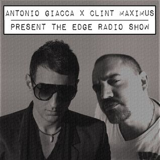 The Edge Radio Show #586 - Antonio Giacca, Clint Maximus and 2elements