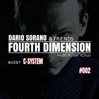 Fourth Dimension RadioShow #002 by C-System & Dario Sorano (17.August.2014)