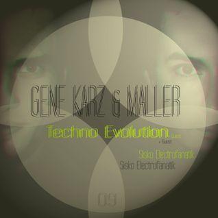 Gene Karz & Maller - Techno Evolution Podcast #009 +Guest Mix by Sisko Electrofanatik