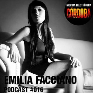 Emilia Facciano @ Set Exclusivo Movida Electronica Cordoba (Podcast 016) 06.08.15