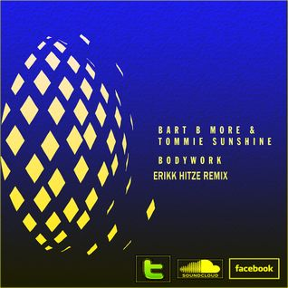 Bart B More and Tommie Sunshine - Bodywork (Erikk Hitze Remix)