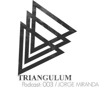 TRIANGULUM Podcast 003 _ Jorge Miranda