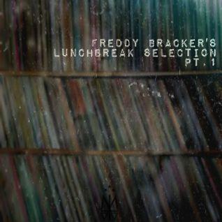 Freddy Bracker's Lunchbreakselection Part 1
