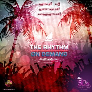 The Rhythm on Demand 2 - the90sradio.com