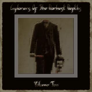 Explorers Of The Darkest Depths Volume Ten