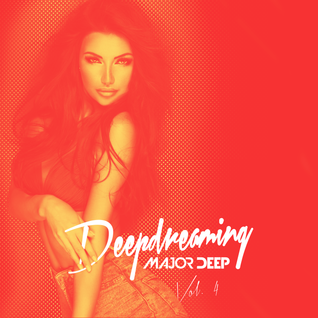 Major Deep - #deepdreaming vol. 4 | Best of Deep House Mix 2016