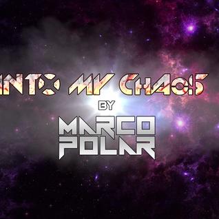 Into My Chaos Episode 39 By Marco Polar