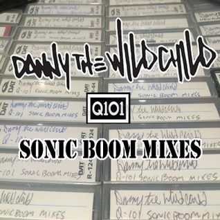 Danny The Wildchild - Q-101 Sonic Boom Radio Mix 5