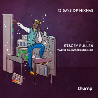 12 Days Of Mixmas - Day 12 - Stacey Pullen -  Twelve Drumcodes Drumming