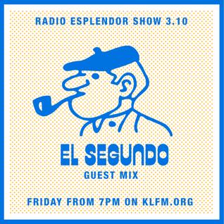 Radio Esplendor #3.10. w/El Segundo