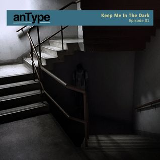 Keep Me In The Dark (Episode 01)