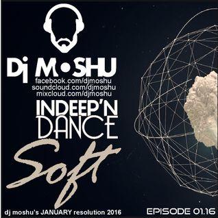 InDeep'nDance Episode 1.16 Soft Dj Moshu's January Resolution 2016