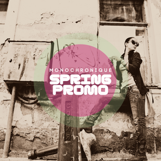 Monochronique - Spring Promo