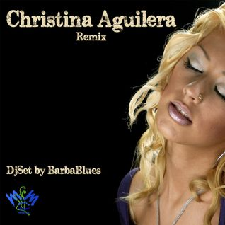 Christina Aguilera Remix - DjSet by BarbaBlues