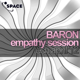 SPACE pres. Baron Empathy Session TECH APRIL12