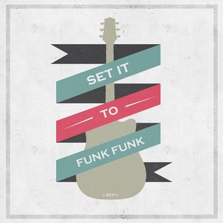 Set it to Funk Funk