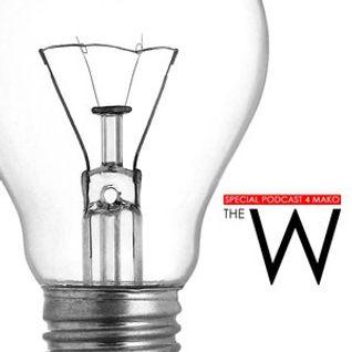 The W - Special Podcast 4 MAKO