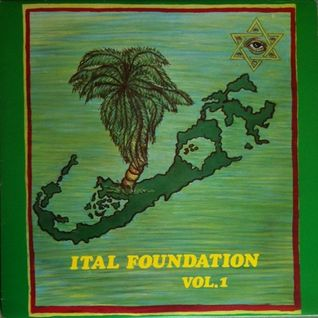 non-jamaican reggae gems #1: ITAL FOUNDATION - VOL.1