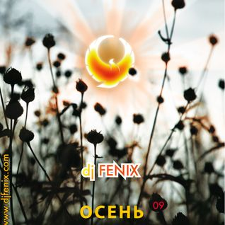 "DJ FENIX presents. ""Autumn 2009"" CD#1"