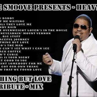 NOTHING BUT LOVE - HEAVY D TRIBUTE MIX