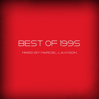 The Best Of 1995 - Mixed By Marcel Lawson