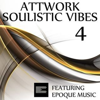 Attwork - Soulistic Vibes 4 (feat. Epoque Music)