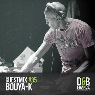 Guest Mix DnbFrance #35 - Bouya-k