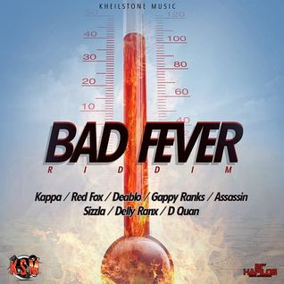 ''BAD FEVER'' Riddim Mix! (KheilStone Rec.) (mixed by LITTLE P)