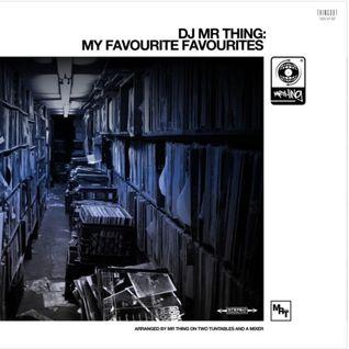 DJ MR THING: MY FAVOURITE FAVOURITES