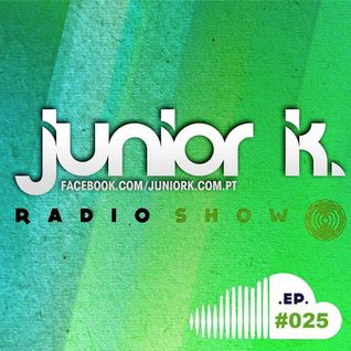 JUNIOR K. RADIO SHOW Ep.#025