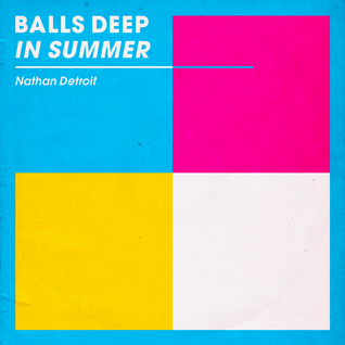Balls Deep In Summer