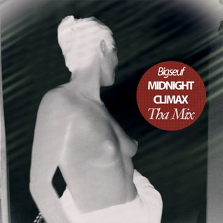 716 Exclusive Mix - Bigseuf : Tha Midnight Climax Mix