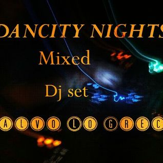DANCITY NIGHTS -MIXED DJ SET -SALVO LO GRECO.