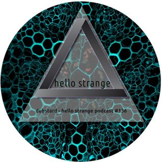 dubstard - hello strange podcast #136