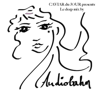 "Caviar du jour presents ""Le deep mix"" by Audiobahn"