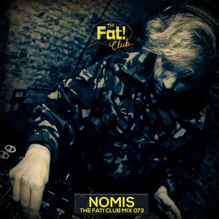 Nomis - The Fat! Club Mix 073