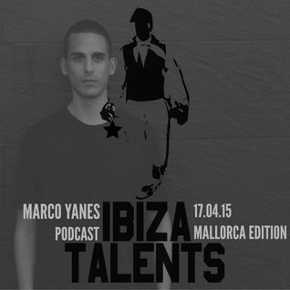 MARCO YANES - Special Podcast for Ibiza Talents - Mallorca edition Friday 17.04.15 @ Q Havana Club