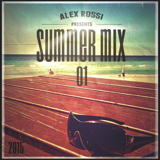 Alex Rossi - Summer Mix 01 (2015)